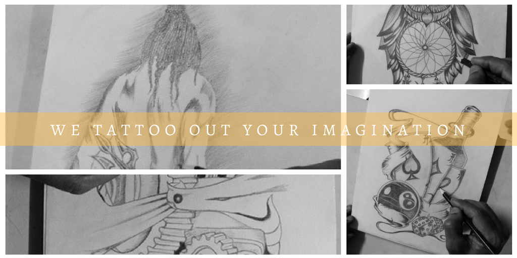 WE TATTOO OUT YOUR IMAGINATION